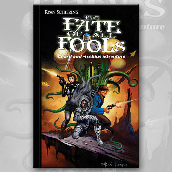THE ADVENTURES OF BASIL & MOEBIUS 4: The Fate of All Fools, by Ryan Schifrin and Richard Lee Byers