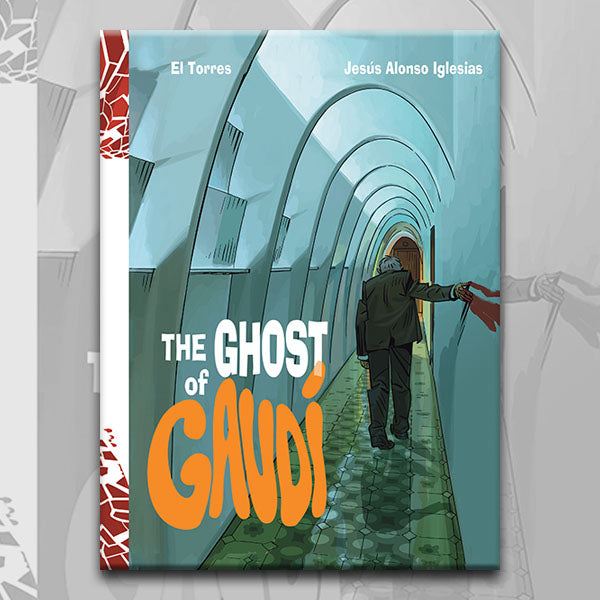 THE GHOST OF GAUDI, by El Torres and Jesus Alonso (pre-order)