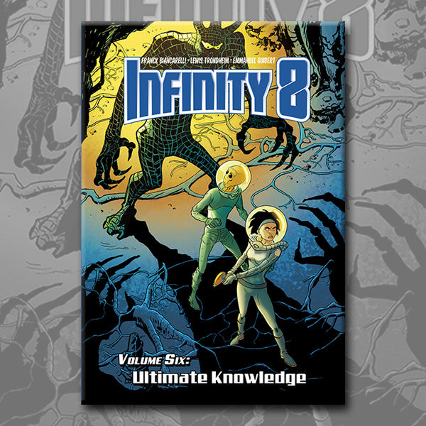 INFINITY 8 vol. 6: ULTIMATE KNOWLEDGE, by Lewis Trondheim, Emmanuel Guibert, and Franck Biancarelli