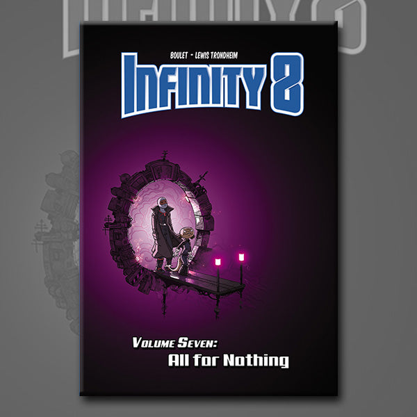INFINITY 8 vol. 7: ALL FOR NOTHING, by Lewis Trondheim and Boulet