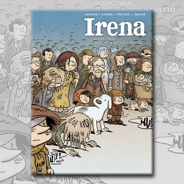 IRENA, Book 2: Children of the Ghetto, by Morvan, Tréfouël, and Evrard (Pre-order)