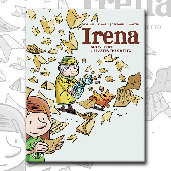 IRENA, Book 3: Life After the Ghetto, by Morvan, Tréfouël, and Evrard (Pre-order)
