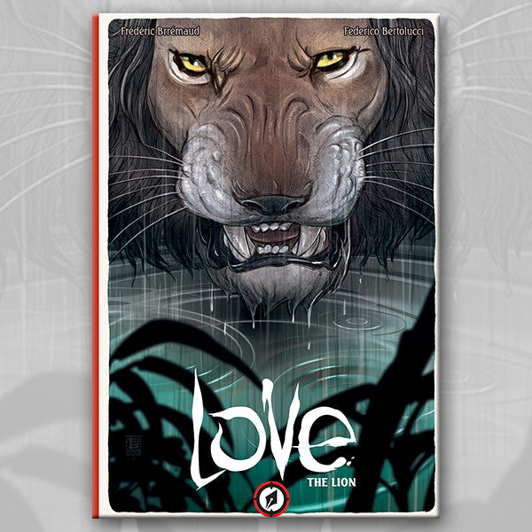 LOVE: THE LION, by Brremaud and Bertolucci w/ Art Print