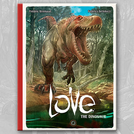 LOVE: THE DINOSAUR, by Brrémaud & Bertolucci