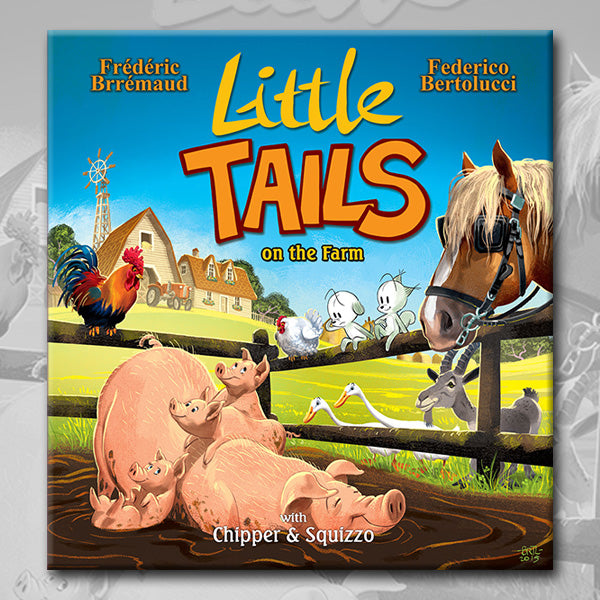 LITTLE TAILS ON THE FARM, by Brrémaud and Bertolucci