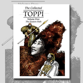 THE COLLECTED TOPPI vol. 5: THE EASTERN PATH by Sergio Toppi (PRE-ORDER)