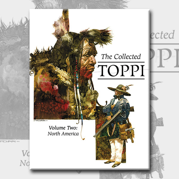 THE COLLECTED TOPPI vol. 2: NORTH AMERICA, by Sergio Toppi