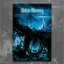 WATER MEMORY, by Matieu Reynes and Valerie Vernay