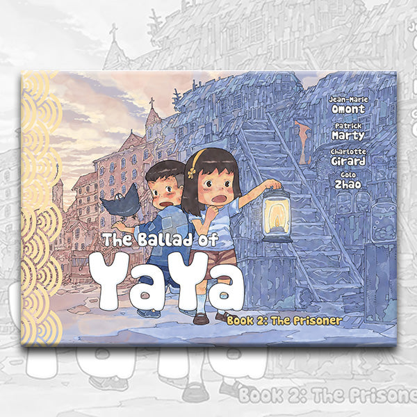 THE BALLAD OF YAYA Book 2, by Patrick Marty, Jean-Marie Omont, and Golo Zhao