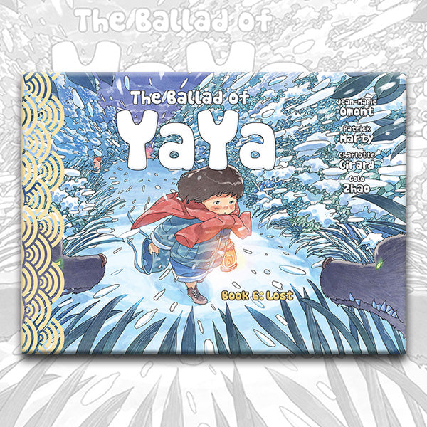 THE BALLAD OF YAYA Book 6, by Patrick Marty, Jean-Marie Omont, and Golo Zhao