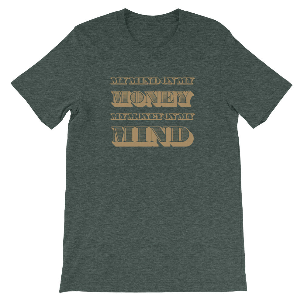 My Mind On My Money • T-Shirt