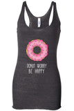 Donut Worry Racerback Tank Top