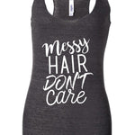 Messy Hair Don't Care Racerback Tank Top