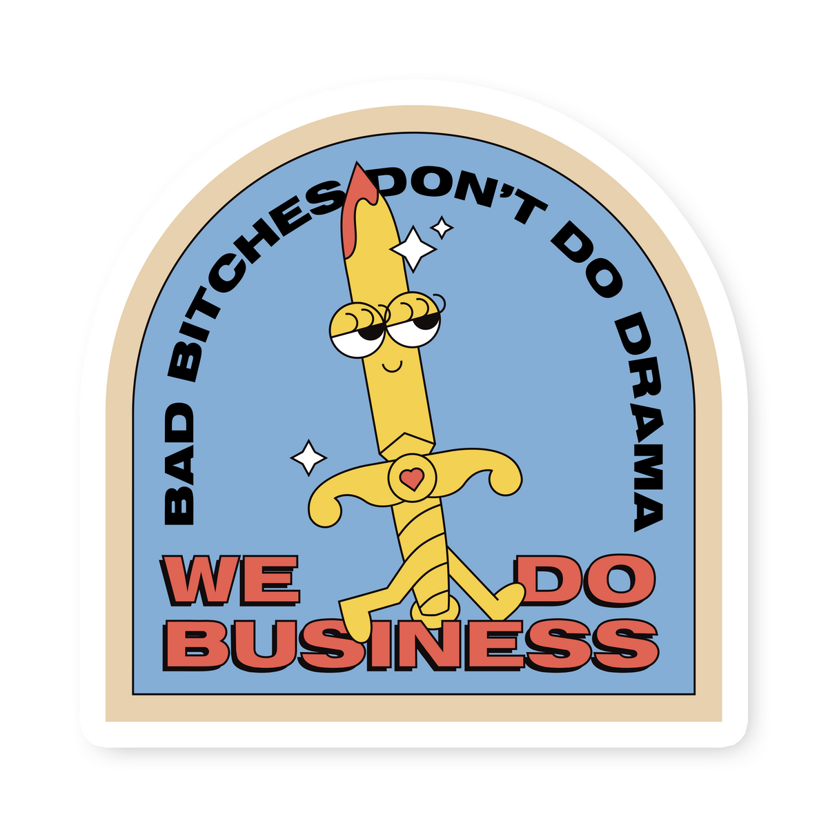 Bad Bitches Don't Do Drama Sticker