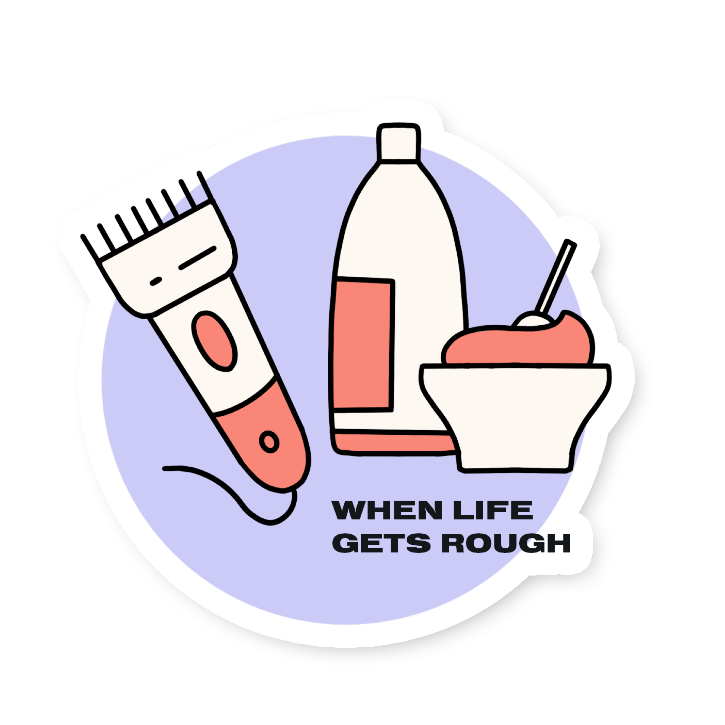 When Life Gets Rough Sticker