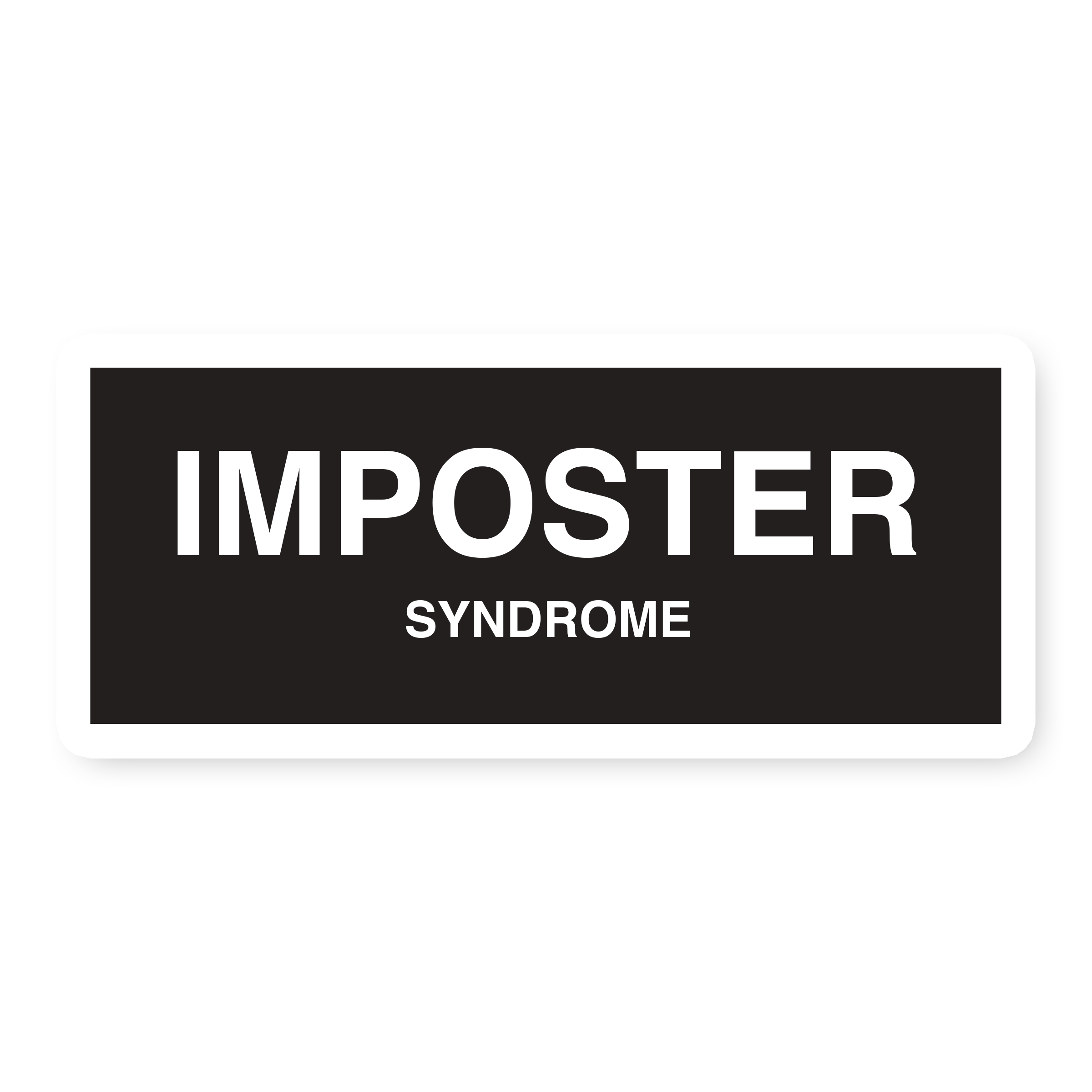 Imposter Syndrome Sticker