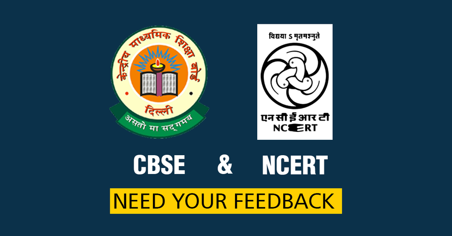 CBSE AND NCERT need feedback from you!