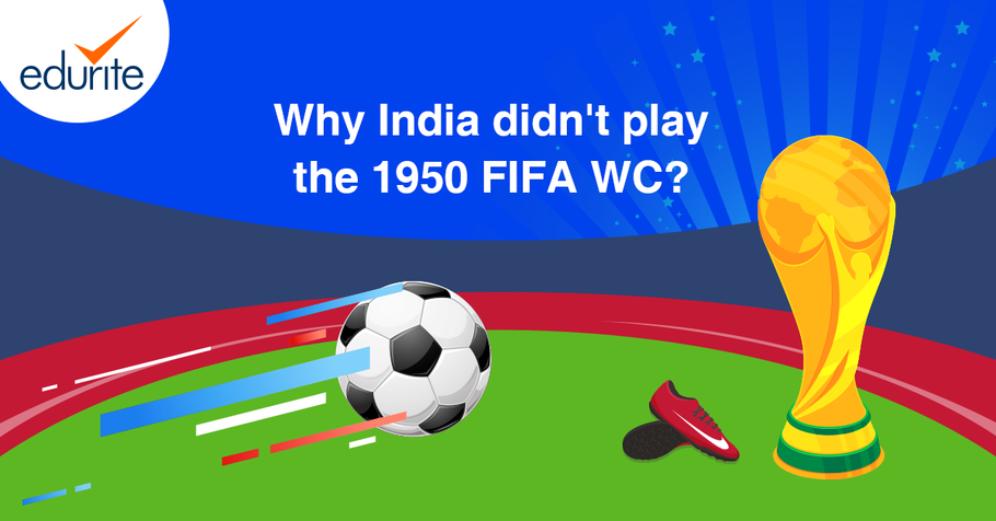 The Real Reason Why India didn't play in the 1950 FIFA World Cup even though it qualified!