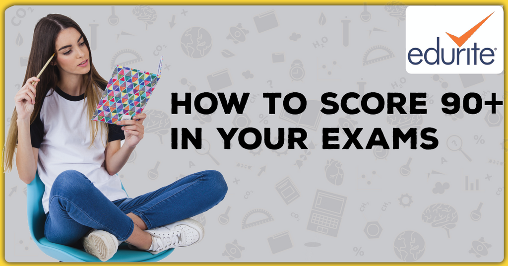 How to score 90% or A+ in your Exams?