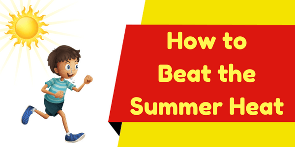 Tips to Beat the Summer Heat