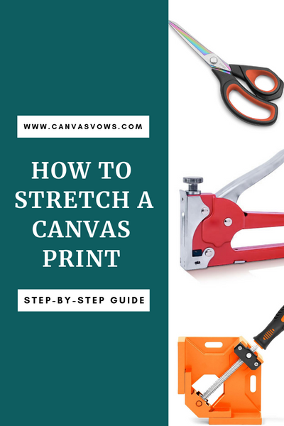 How To Stretch A Canvas Print (Step-By-Step Guide)