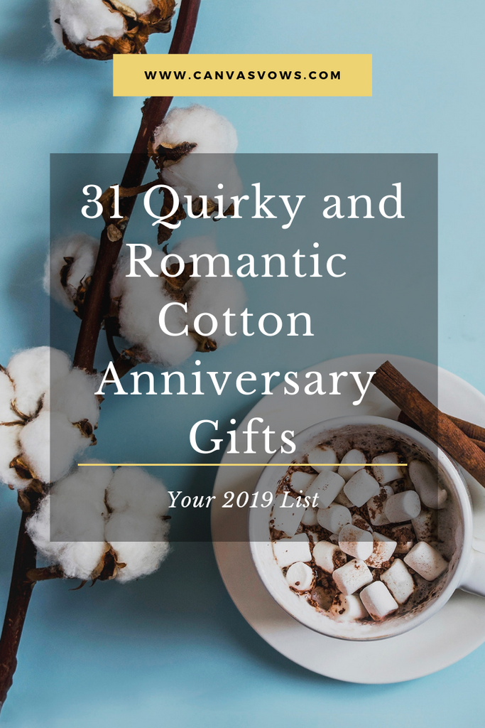 31 Quirky And Romantic Cotton Anniversary Gifts