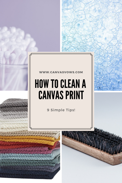 How to clean a canvas print (9 simple tips!)