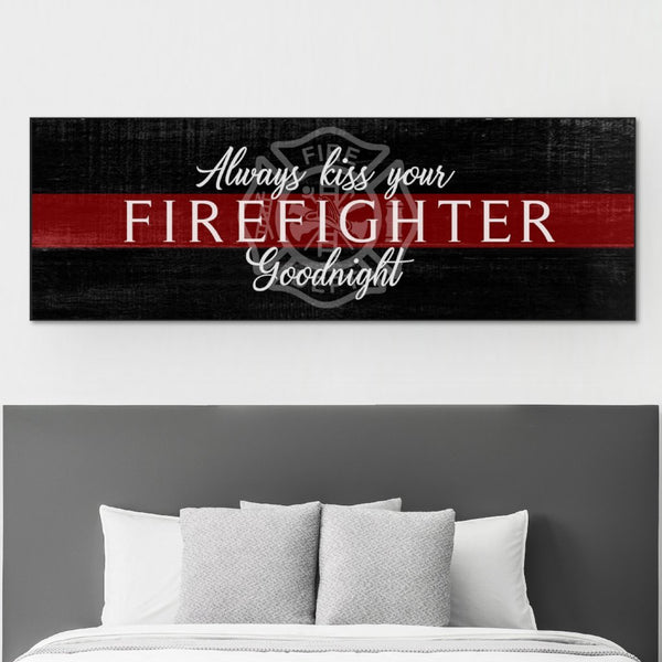 always kiss your firefighter goodnight canvas print