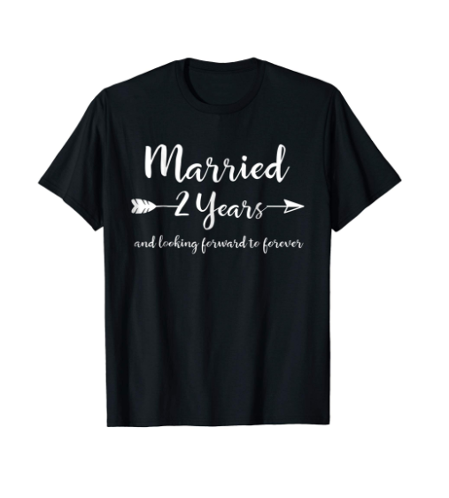 married 2 years shirt