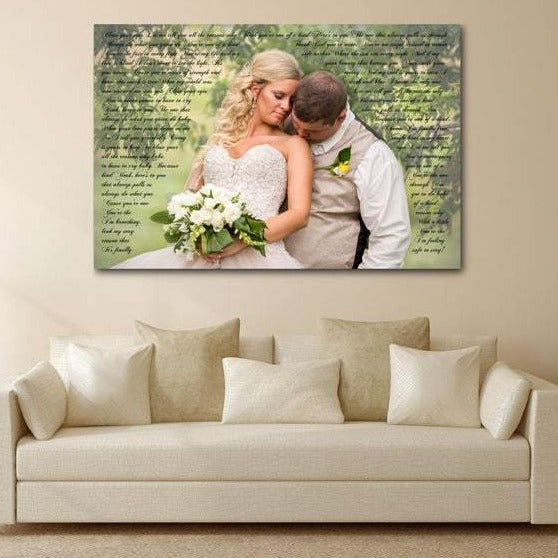 A personalized canvas with a photo and wedding vows. Also includes personalized font, color, and background. You may also choice lyrics or other words to put on the canvas other than wedding vows.