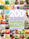 200 Tips, Techniques, and Recipes for Natural Beauty (Signed by the Author)