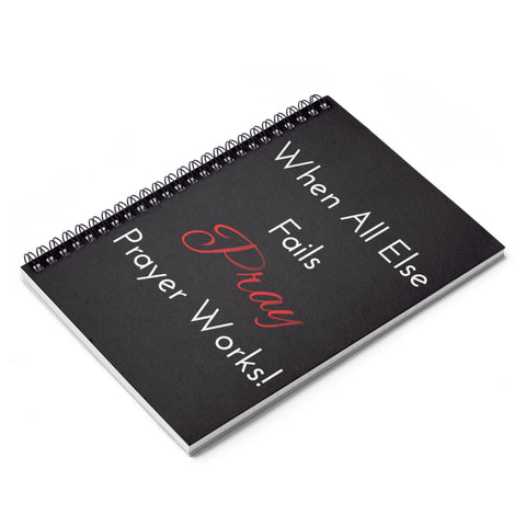 Prayer Works! Spiral Notebook - Ruled Line - Our Anointed Tees.