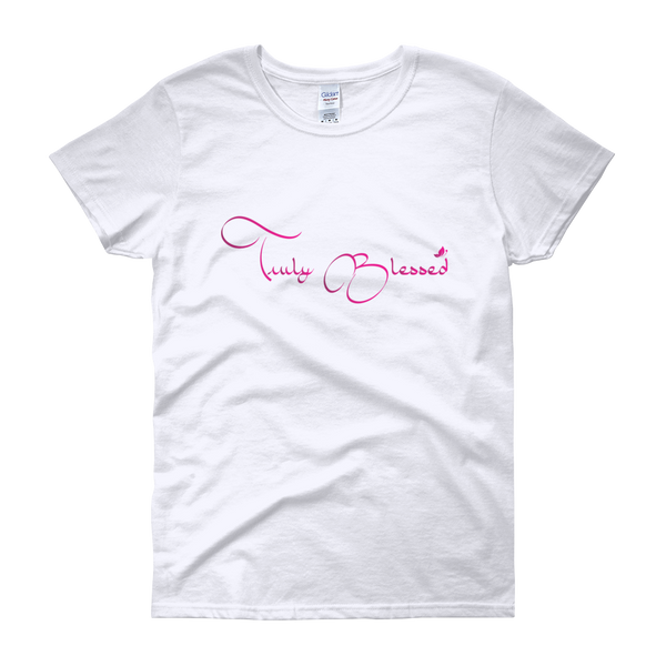 Women's Truly Blessed short sleeve t-shirt - Our Anointed Tees.
