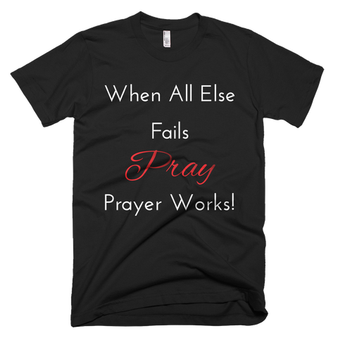 Men Prayer Works! Short sleeve Unisex t-shirt - Our Anointed Tees.