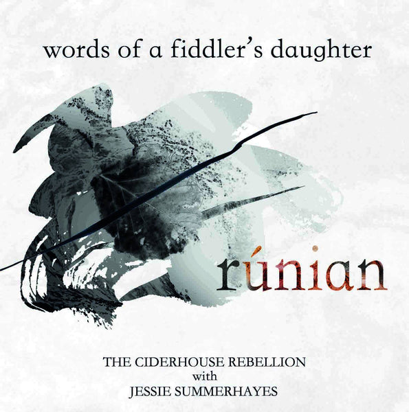 Rúnian, Words of a Fiddler's Daughter - CD from The Ciderhouse Rebellion with Jessie Summerhayes