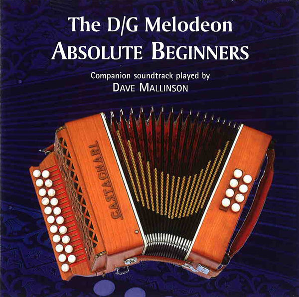 D/G Melodeon Book Absolute Beginners CD - Dave Mallinson - TheReedLounge.com
