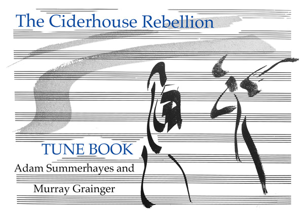 The Ciderhouse Rebellion Tune Book