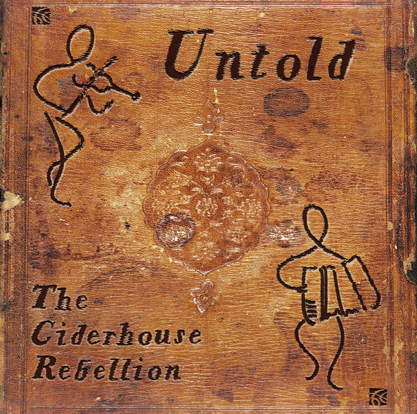 Untold - CD from The Ciderhouse Rebellion - TheReedLounge.com