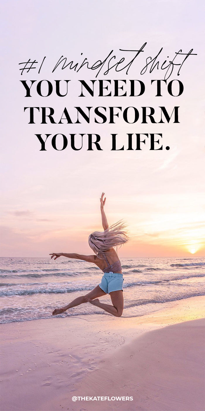 #1 Mindset Shift for Transforming Your Life