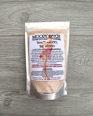 Don't Worry Be Happy Moody B*tch Foaming Bath Soak