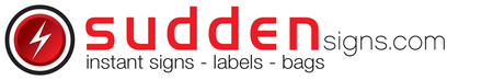 signs - labels - bags | suddensigns.com