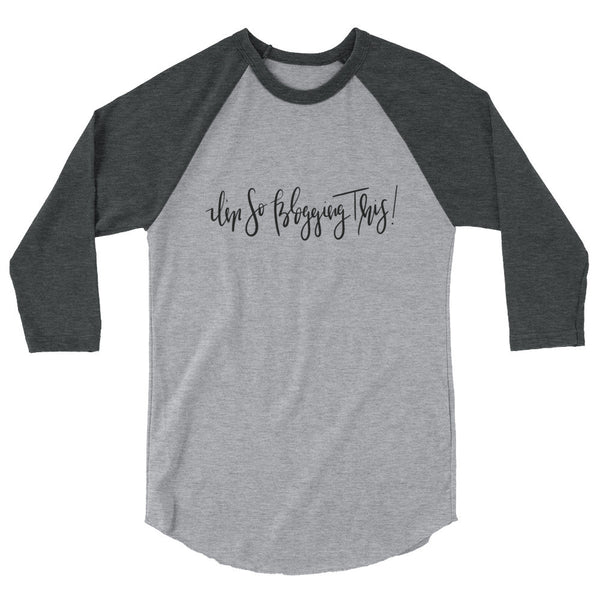 I'm So Blogging This 3/4 Sleeve Ladies Raglan Shirt-Women's Tee