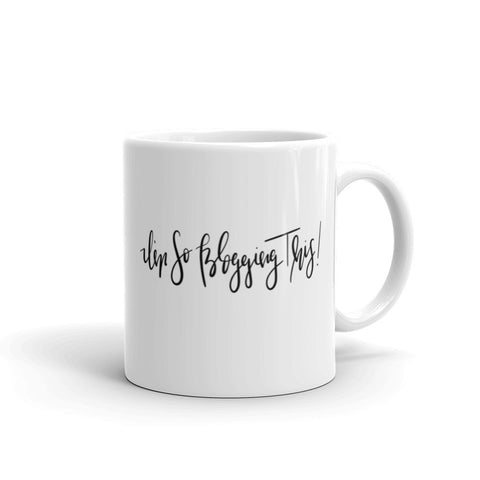 I'm So Blogging This 11 oz Ceramic Mug