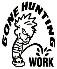 Pee on Work Gone Hunting Window Decal