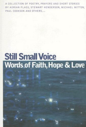Still Small Voice: Words of Faith, Hope and Love