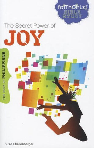 The Secret Power of Joy: The Book of Philippians (Faithgirlz Bible Study)
