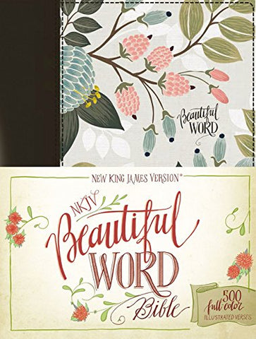 NKJV Beautiful Word Bible (Hardcover, Cloth Over Board, Multi-color Floral)