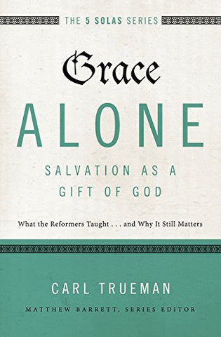 Grace Alone - Salvation as a Gift of God