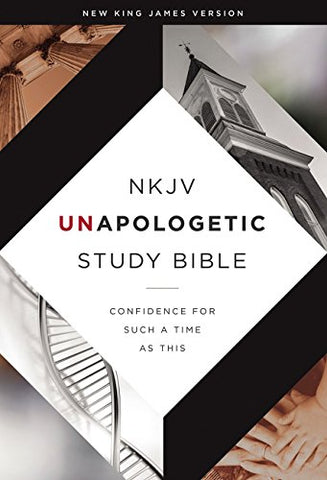 NKJV Unapologetic Study Bible (Hardcover)