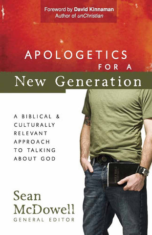 Apologetics for a New Generation: A Biblical and Culturally Relevant Approach to Talking About God